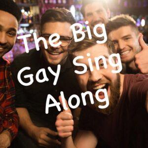 The Big Gay Sing Along